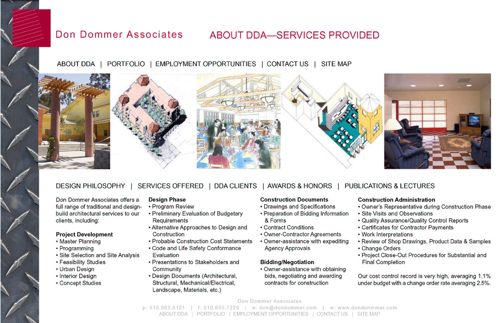 DDA provides a wide array of services including project design and development, bidding negotiation and construction administration.
